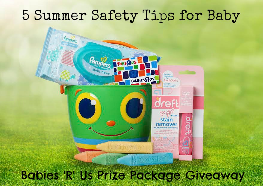 5 Summer Safety Tips For Baby Amp A Babies R Us Giveaway