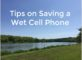 Tips on Saving a Wet Cell Phone